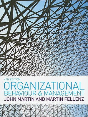 Organizational Behaviour & Management - Martin, John, Rev., and Fellenz, Martin