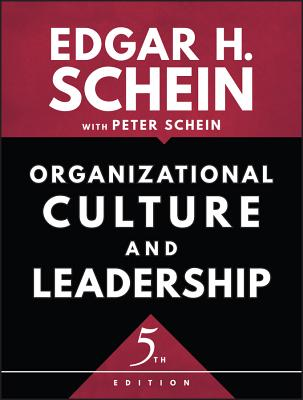 Organizational Culture and Leadership - Schein, Edgar H., and Schein, Peter A.
