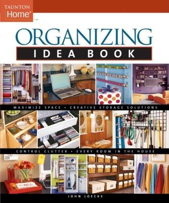 Organizing Idea Book - Loecke, John