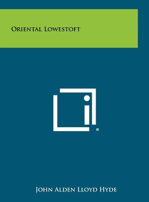 Oriental Lowestoft - Hyde, John Alden Lloyd