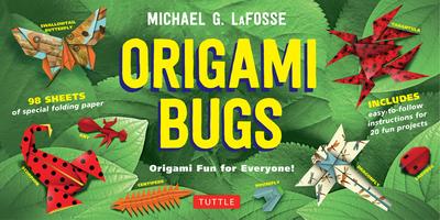 Origami Bugs: Origami Fun for Everyone! - LaFosse, Michael G.