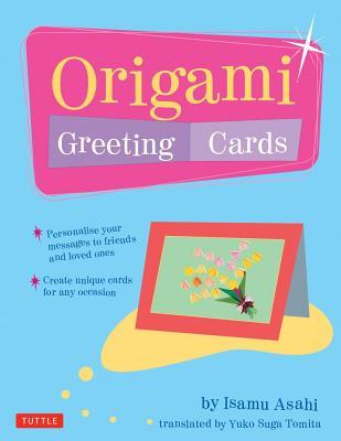 Origami Greeting Cards - Asahi, Isamu, and Tomita, Yuko Suga