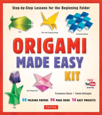 Origami Made Easy Kit: Step-By-Step Lessons for the Beginning Folder - Decio, Francesco, and Battaglia, Vanda
