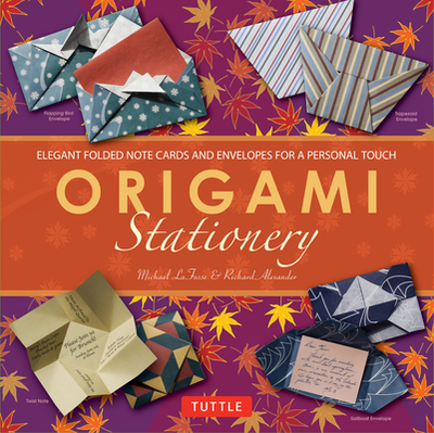 Origami Stationery Kit - LaFosse, Michael G., and Alexander, Richard L.