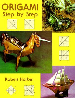 Origami Step by Step - Harbin, Robert, and Origami