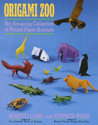 Origami Zoo: An Amazing Collection of Folded Paper Animals - Lang, Robert J