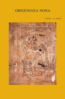 Origeniana Nona: Origen and the Religious Practice of His Time - Heidl, G (Editor), and Somos, R (Editor)