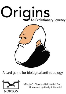 Origins: An Evolutionary Journey: An Interactive Card Game for Biological Anthropology - Burt, Nicole M, and Pitre, Mindy C, and Hunold, Holly J (Illustrator)