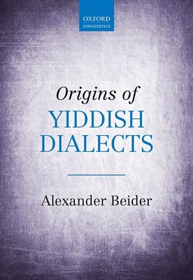 Origins of Yiddish Dialects - Beider, Alexander