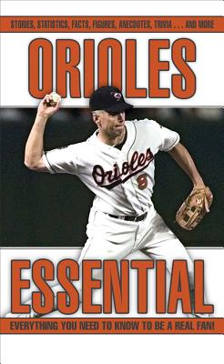 Orioles Essential: Everything You Need to Know to Be a Real Fan! - Loverro, Thom