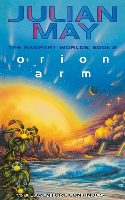 Orion Arm: The Rampart Worlds: Book 2 - May, Julian