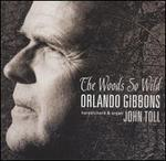 Orlando Gibbons: The Woods So Wild