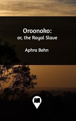 Oroonoko - Behn, Aphra