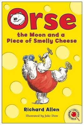 Orse, the Moon and a Piece of Smelly Cheese - Allen, Richard