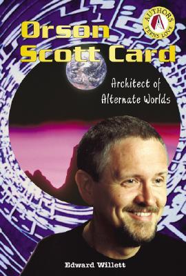 Orson Scott Card: Architect of Alternate Worlds - Willett, Edward