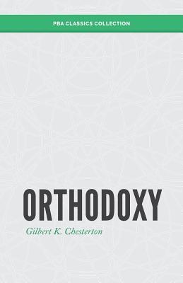 Orthodoxy - Chesterton, Gilbert K, and Camorlinga, J D (Designer)