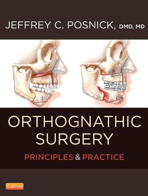 Orthognathic Surgery - 2 Volume Set: Principles and Practice - Posnick, Jeffrey C.