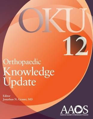 Orthopaedic Knowledge Update 12 - Grauer, Jonathan N. (Editor)