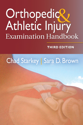 Orthopedic & Athletic Injury Examination Handbook - Starkey, Chad, PhD, and Brown, Sara D, MS, Atc