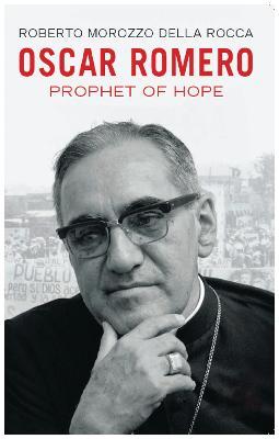 Oscar Romero: Prophet of Hope - Roberto, Morozzo Della Rocca