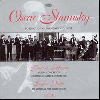 Oscar Shumsky: Portrait of a Legendary Violinist - John Tunnell (violin); Oscar Shumsky (violin); Robin Miller (oboe); Scottish Chamber Orchestra; Yan Pascal Tortelier (conductor)