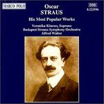 Oscar Straus: His Most Popular Works