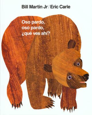 Oso Pardo, Oso Pardo, ?qu? Ves Ah?? - Martin, Bill, and Carle, Eric (Illustrator), and Mlawer, Teresa (Translated by)