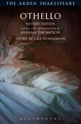 Othello: Revised Edition - Thompson, Ayanna, Professor (Editor), and Honigmann, E.A.J. (Editor), and Shakespeare, William