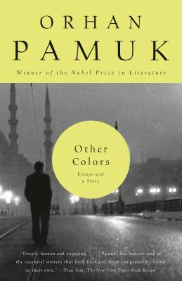 Other Colors: Essays and a Story - Pamuk, Orhan