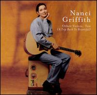Other Voices, Too (A Trip Back to Bountiful) - Nanci Griffith