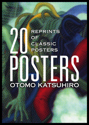 Otomo Katsuhiro: 20 Posters: Reprints of Classic Posters - Otomo, Katsuhiro