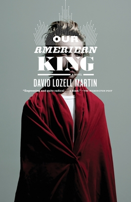 Our American King - Martin, David Lozell