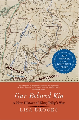 Our Beloved Kin: A New History of King Philip's War - Brooks, Lisa