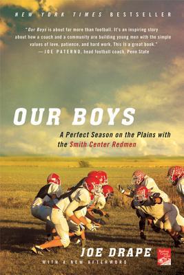 Our Boys: A Perfect Season on the Plains with the Smith Center Redmen - Drape, Joe