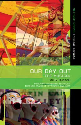 Our Day Out: Improving Standards in English through Drama at Key Stage 3 and GCSE - Gunton, Mark (Editor), and Russell, Willy