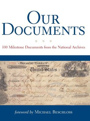 Our Documents: 100 Milestone Documents from the National Archives - United States, and National Archives, and The National Archives