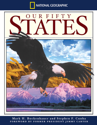 Our Fifty States - Bockenhauer, Mark H, PhD, and Cunha, Stephen F, and Carter, Jimmy (Foreword by)