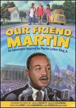 Our Friend, Martin