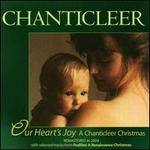 Our Heart's Joy: A Chanticleer Christmas