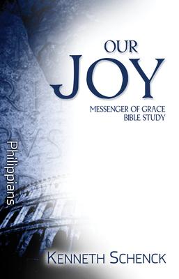 Our Joy: Philippians - Schenck, Kenneth