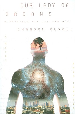 Our Lady of Dreams: A Prophecy for the New Age - Duvall, Chanson