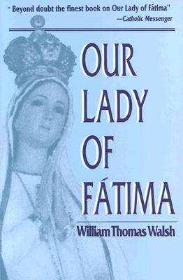 Our Lady of Fatima - Walsh, William T