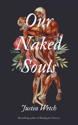 Our Naked Souls - Wetch, Justin