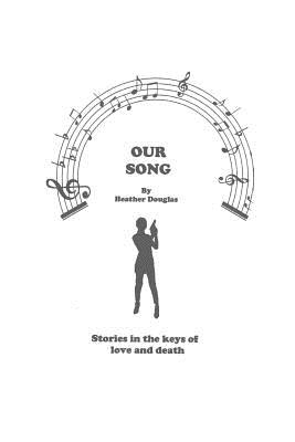 Our Song - Douglas, Heather