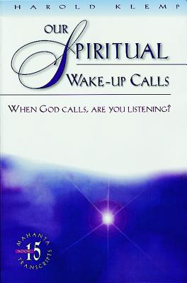 Our Spiritual Wake Up Calls: When God Calls, Are You Listening? - Klemp, Harold
