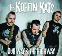 Our Way & The Highway - The Koffin Kats