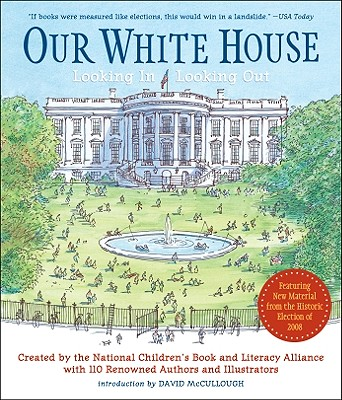 Our White House: Looking In, Looking Out - N C B L a, and McCullough, David (Introduction by)