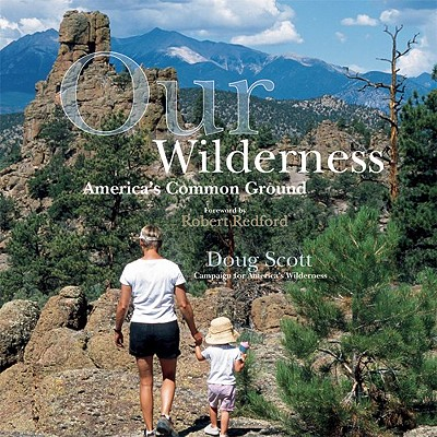 Our Wilderness: America's Common Ground - Scott, Doug
