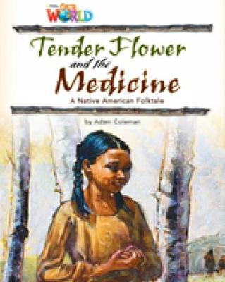 Our World Readers: Tender Flower and the Medicine: British English - Coleman, Adam