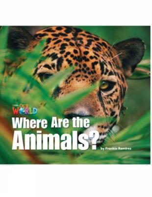 Our World Readers: Where Are the Animals?: British English - Ramirez, Frankie